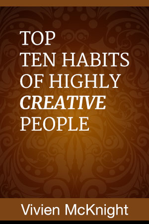 Top Ten Habits of Highly Creative People