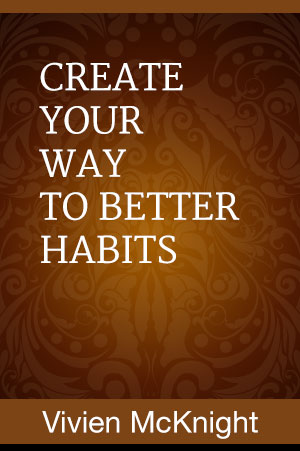 Create Your Way To Better Habits